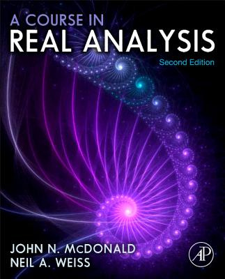 A Course in Real Analysis By Weiss, Neil A./ McDonald, John
