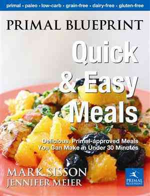 Primal Blueprint Quick and Easy Meals By Sisson, Mark/ Meier, Jennifer